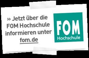 Jetzt über die FOM Hochschule informieren unter www.fom.de!